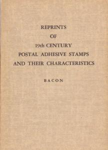 Reprints of 19th Century Postage Stamps and Their Characteristics, by E.D.Bacon