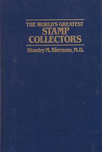 World's Greatest Stamp Collectors, by Bierman, HB  2;0