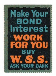 POSTER STAMP W.S.S. MAKE YOUR BOND INTEREST WORK FOR YOU (WWI)