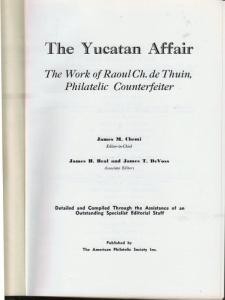 G)THE YUCATAN AFFAIR, THE WORK OF RAOUL CH. DE THUIN PHILATE