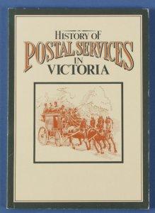 AUSTRALIA - Victoria, A History of Postal Services (1837-1984) pub Aust Post.