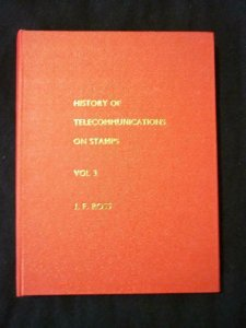 HISTORY OF TELECOMMUNICATIONS ON STAMPS VOL 3 by JOHN F ROSS