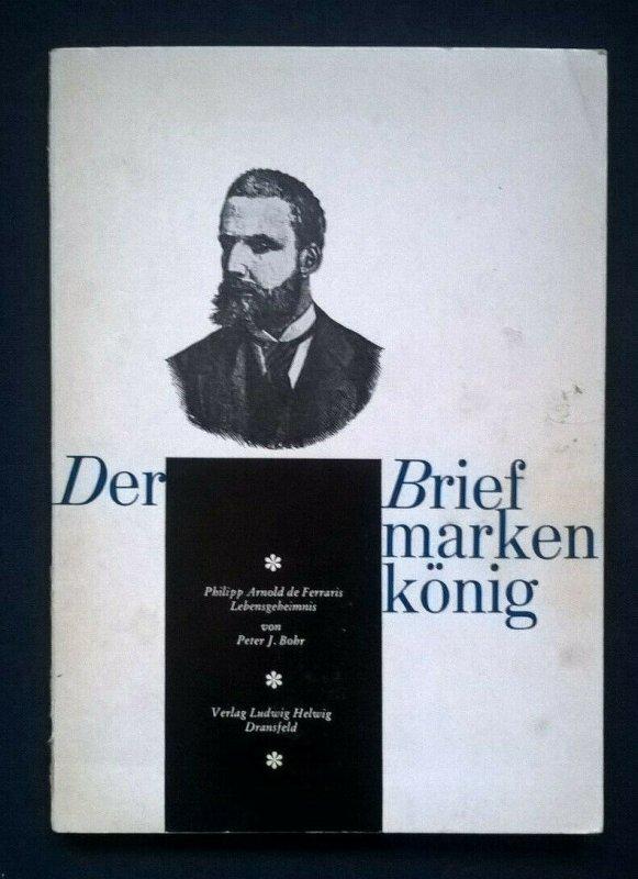 DER BRIEFMARKENKÖNIG de FERRARI Lebensgeheimnis philatelic-literature