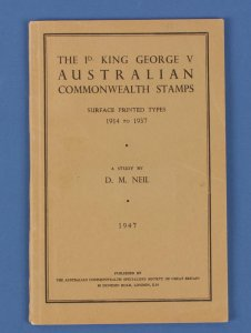 AUSTRALIA : KGV The 1d Surface Printed Types 1914-1937, A Study by DM Neil.