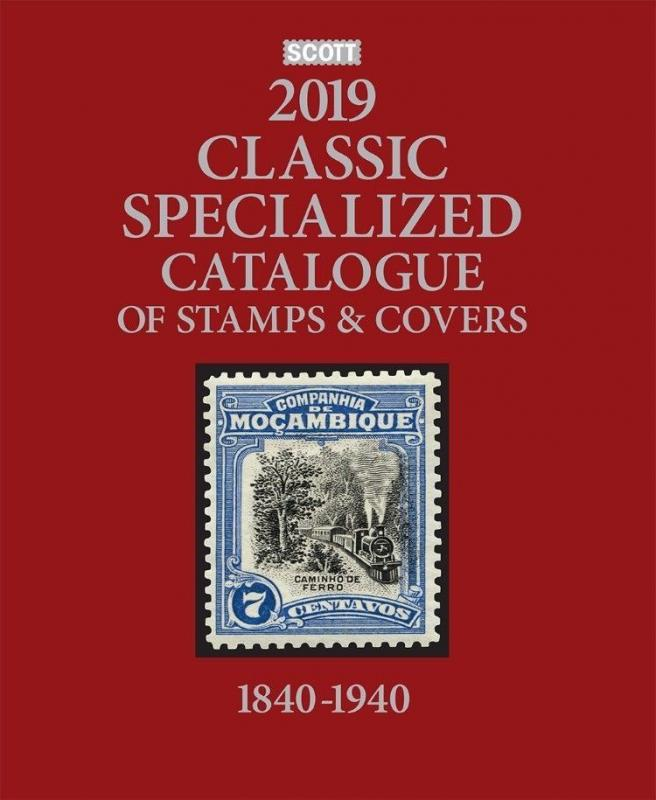 2019 Scott Classic Specialized Catalogue 1840-1940 Hardcover $143.95