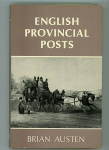 English Provincial Post  (1633 - 1840) by Brian Austen