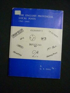 THE ENGLISH PROVINCIAL LOCAL POSTS 1765 - 1840 by G F OXLEY
