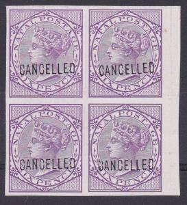 NATAL 1874-99 6d proof block of 4 on glazed paper optd CANCELLED...........67603