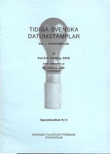 Tidiga Svenska Datumstamplar: Specialhandbok N:r 5,