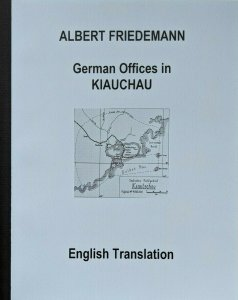 KIAUCHAU CHINA - German Colonies Friedemann Stamps Postmarks English Translation