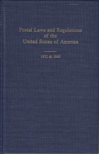 Postal Laws and Regulations of the United States of America, 1832, 1843. HB, NEW