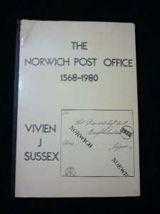 THE NORWICH POST OFFICE 1568 - 1980 by VIVIEN J SUSSEX