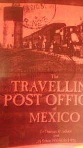 O) MEXICO, THE TRAVELLING POST OFFICE OF MEXICO, DR THOMAS K. TODSEN AND JAY
