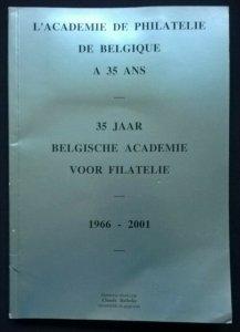 BELGISCHE AKADEMIE VOOR FILATELIE 1966-2001 L'ACADEMIE DE PHILATELIE DE BELGIQUE