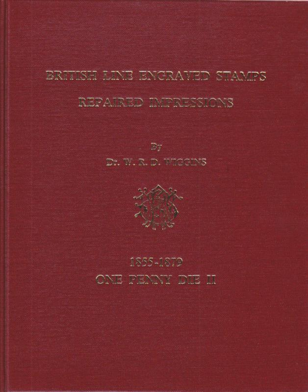 British Line Engraved Stamps Repaired Impressions, by Dr. W.R.D. Wiggins, New