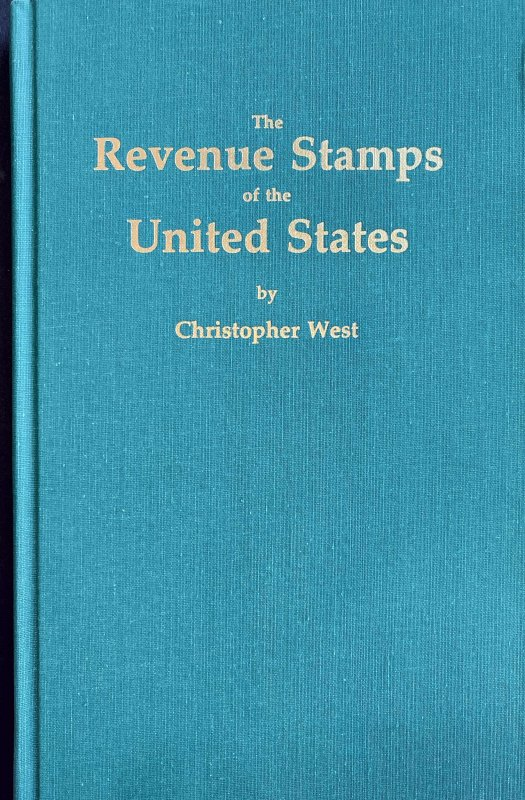 The Revenue Stamps of the United States by Christopher West - Free Shipping