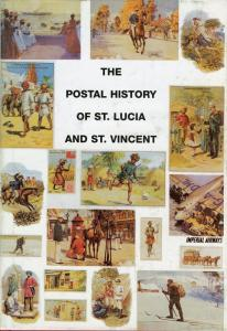 THE POSTAL HISTORY OF ST. LUCIA & ST. VINCENT BY EDWARD B. PROUD & J CHIN ALEONG