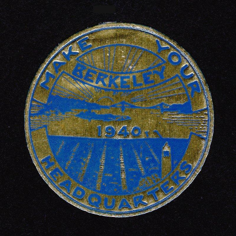 GOLDEN GATE INTERNATIONAL EXPO FOIL STICKER MAKE BERKELEY YOUR HEADQUARTERS 1940