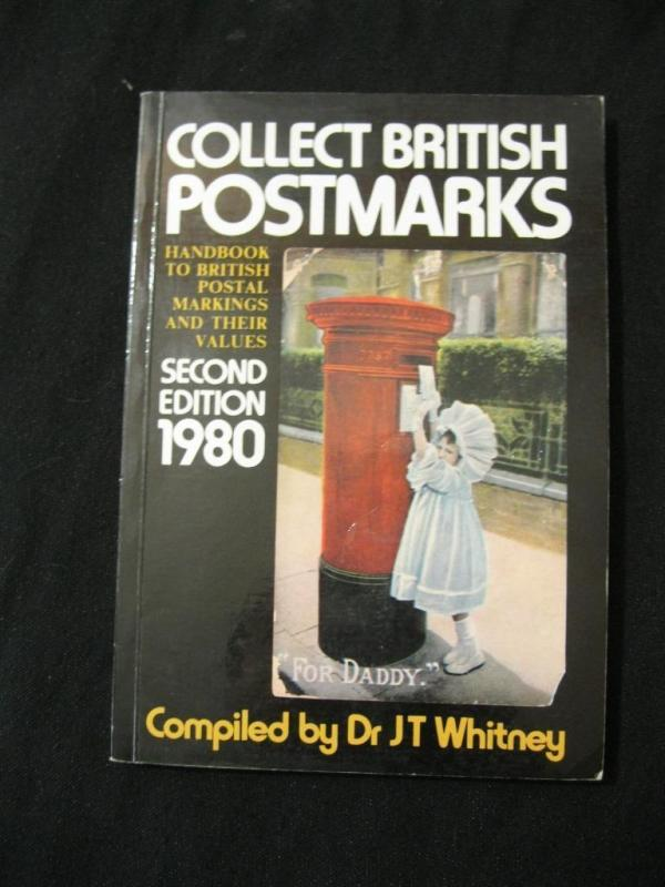 COLLECT BRITISH POSTMARKS by Dr J T WHITNEY 1980