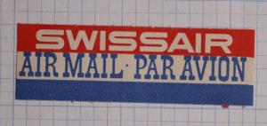 Via Airmail Etiquette Label seal ad SWISSAIR airline par avion Mint MNH OG stamp