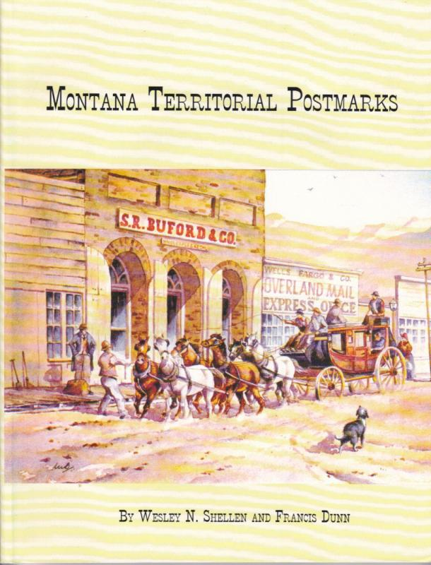 Montana Territorial Postmarks, by Shellen, Dunn.  NEW