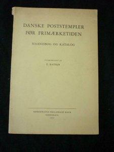 DANSKE POSTSTEMPLER FOR FRIMAERKETIDEN by E RATHJE