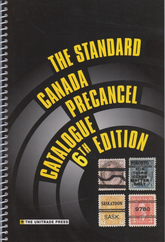 The Standard Canada Precancel Catalogue 2010, 6th Edition, New.