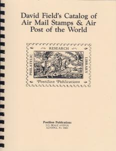 David Field's Catalog of Air Mail Stamps & Air Posts of the World, 2nd ed., New