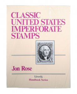 Linn's Classic U.S. Imperforate Stamps by Jon Rose NEW & SEALED #141564 X
