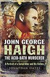 Cover of John George Haigh: The Acid-Bath Murderer