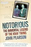 Cover of Notorious: The Immortal Legend of the Kray Twins