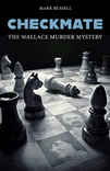 Cover of Checkmate: The Wallace Murder Mystery
