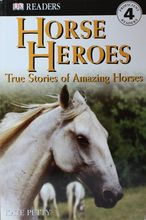 2765 DK Readers -- Horse Heroes (Level 4)  [課外書]