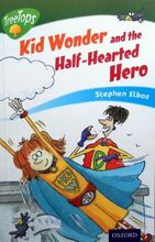 2937 亞馬遜五星好書 Oxford Treetops系列 -- Kid Wonder and the Half-Hearted Hero (Stage 12)  [課外書]
