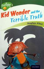 2954 亞馬遜五星好書 Oxford Treetops系列 -- Kid Wonder and the Terrible Truth (Stage 12) [課外書]