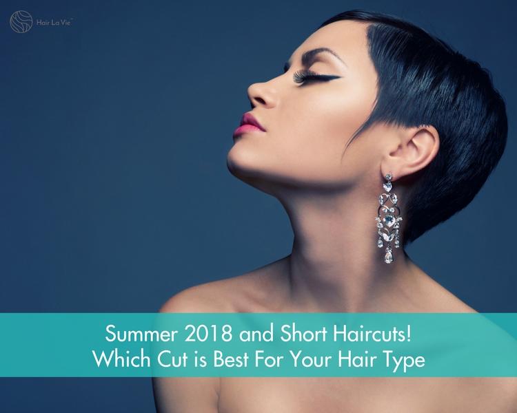 Summer 2018 and Short Hair Cuts