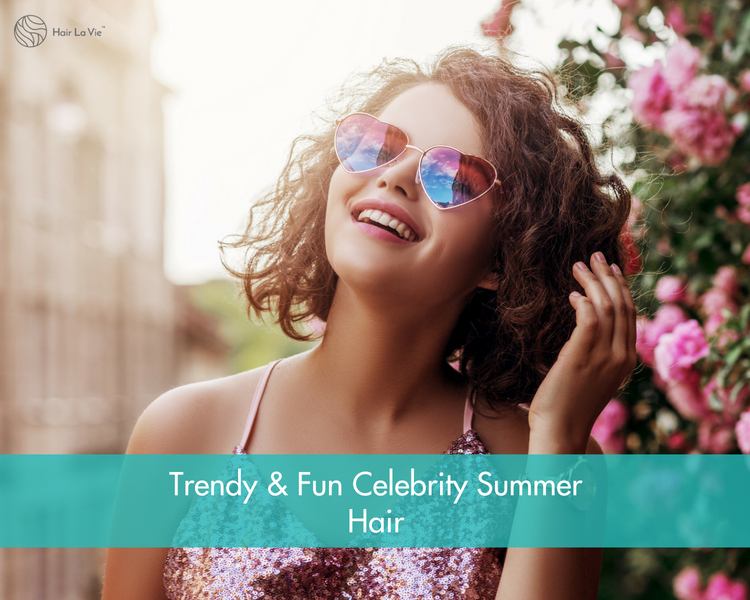 The Hottest Trendy & Fun Celebrity Summer Hairstyles and Colors