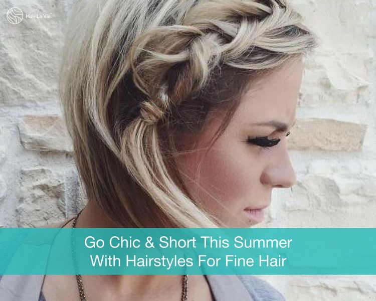 12 Chic And Stylish Hairstyles For Short Fine Hair Types | Hair La Vie