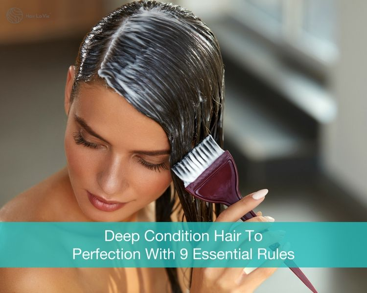 9 Deep Conditioning Rules To Follow For Healthy Hair