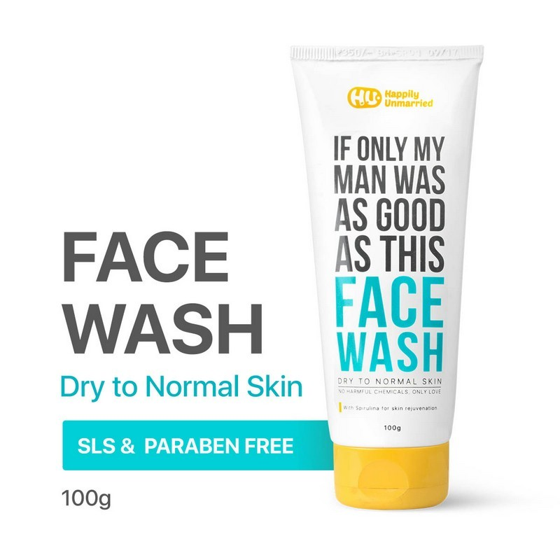 Happily Unmarried If Only My Man Was As Good As This Face Wash For Dry To Normal Skin 100gm