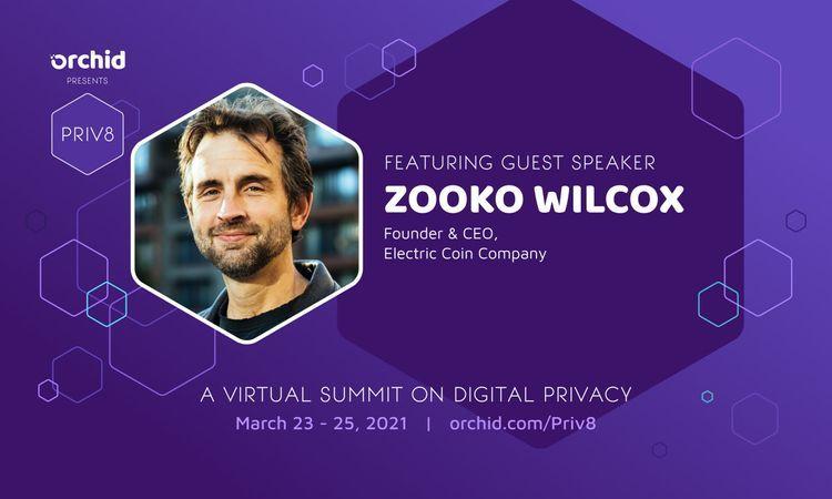 Zooko Wilcox will speak at Orchid's Priv8 Summit