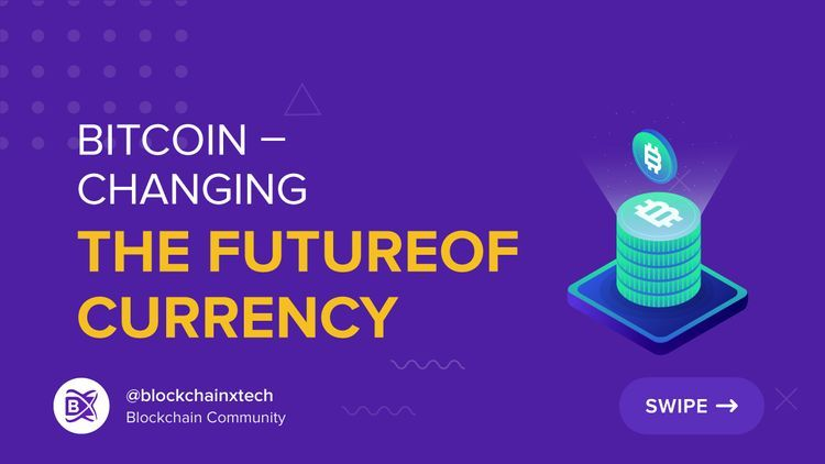 Bitcoin Changing the Future of Currency