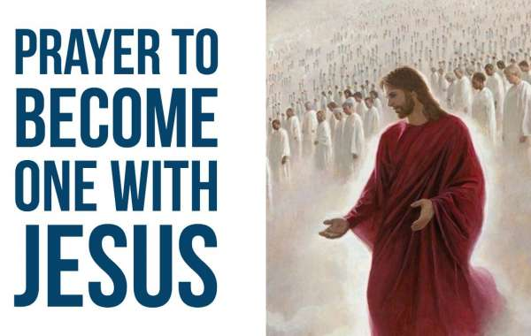 Prayer to become one with God (one with Jesus).