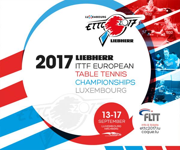 European Table Tennis Championships Luxembourg 2017 - Tischtennis Europameisterschaften Luxemburg 2017