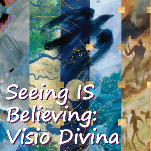 Seeing IS Believing: Visio Divina at Prairiewoods