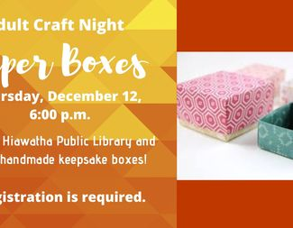 Search dec 12 adult craft night paper boxes