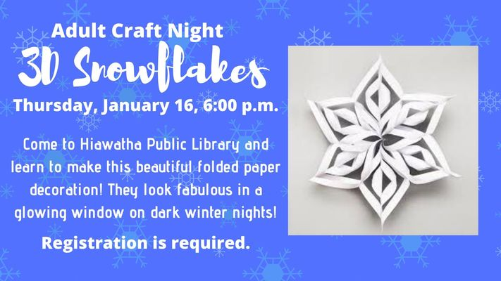 Adult Craft Night: 3D Snowflakes