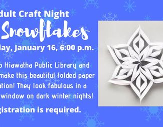 Search jan 16 adult craft night 3d snowflakes