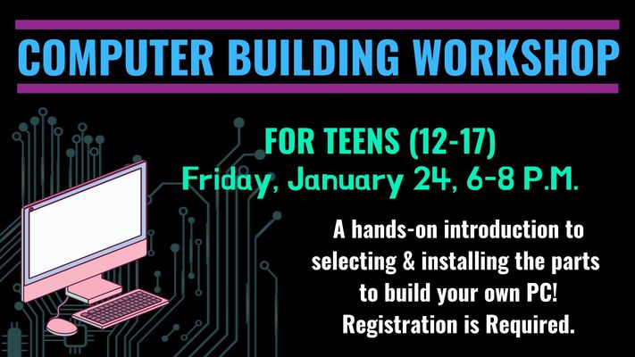 Computer Building Workshop for Teens
