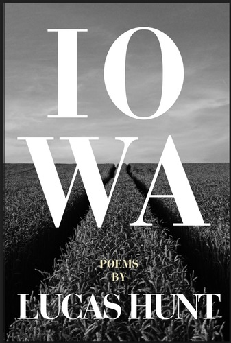 Lucas Hunt - Poetry reading from his book IOWA  (Thane & Prose)